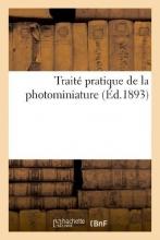 Laurens, H. Traite Pratique de La Photominiature; Suivi de Conseils Sur La Peinture Directe Des Photographies