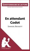 Choffray, Éliane Questionnaire de lecture : En attendant Godot de Samuel Beckett
