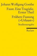 Goethe, Johann Wolfgang Faust. Eine Tragödie. Erster Teil - Frühere Fassung (