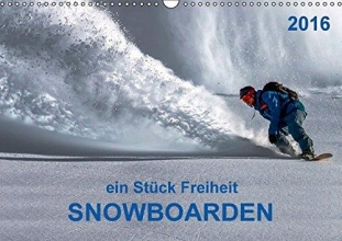 Roder, Peter Snowboarden - ein Stück Freiheit (Wandkalender 2016 DIN A3 quer)