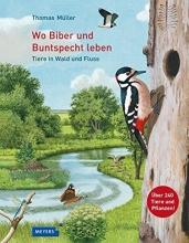 Müller, Thomas Wo Biber und Buntspecht leben