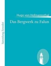 Hofmannsthal, Hugo von Das Bergwerk zu Falun