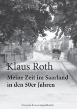 Roth, Klaus Meine Zeit im Saarland in den 50er Jahren