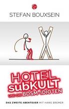 Bouxsein, Stefan Hotel subKult und die BDSM-Idioten