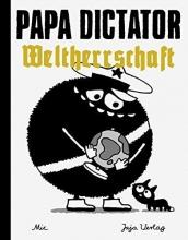 Beyer, Michael Papa Dictator - Weltherrschaft