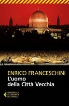Enrico  Franceschini L`uomo della Città Vecchia