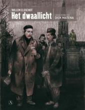 Elsschot, W. / Matena, Dick Het dwaallicht