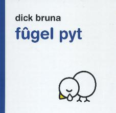 Dick  Bruna Fugel Pyt