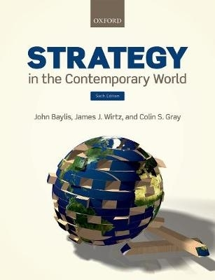 John (Emeritus Professor of Politics and International Relations, Emeritus Professor of Politics and International Relations, Swansea University) Baylis,   James (Dean of the School of International Graduate Studies, Dean of the School of Internation,Strategy in the Contemporary World