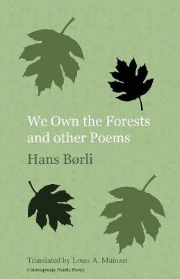 Hans Borli,   Louis A. Muinzer,We Own the Forests and Other Poems