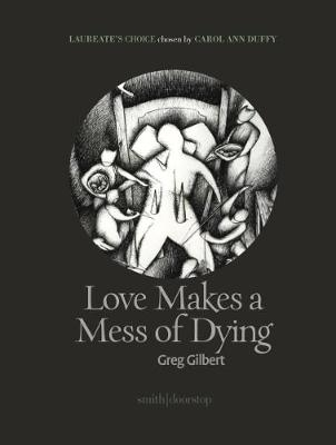Greg Gilbert,Love Makes a Mess of Dying