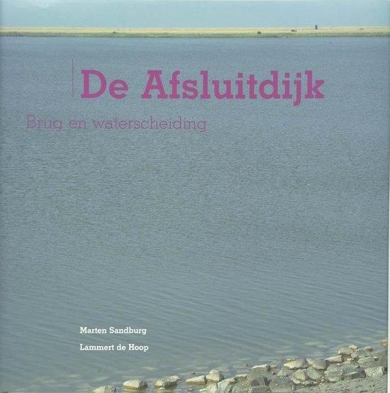 M.  Sandburg, L. de Hoop,De Afsluitdijk