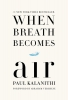 P. Kalanithi, When Breath Becomes Air