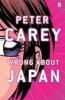 Carey, Peter, Wrong About Japan