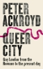 Ackroyd, Peter, Queer City