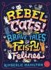 Hamilton Kimberlie, Rebel Cats!