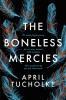 Tucholke April, Boneless Mercies