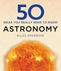 Giles Sparrow, 50 Astronomy Ideas You Really Need to Know