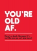 Summersdale Publishers, You`re Old AF