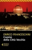 <b>Enrico  Franceschini</b>,L`uomo della Città Vecchia