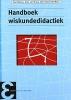 ,<b>Handboek wiskundedidactiek</b>