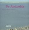 <b>Marten Sandburg, Lammert de Hoop</b>,De Afsluitdijk