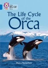 Butterfield, Moira Collins Big Cat - The Life Cycle of the Orca