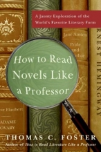 Foster, Thomas C. How to Read Novels Like a Professor