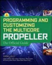 Parallax Programming and Customizing the Multicore Propeller Microcontroller