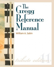 William A. Sabin The Gregg Reference Manual: A Manual of Style, Grammar, Usage, and Formatting Tribute Edition