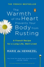 De Hennezel, Marie The Warmth of the Heart Prevents Your Body from Rusting