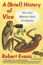 Evans, Robert A Brief History of Vice