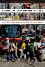 Valverde, Mariana Everyday Law on the Street - City Governance in an  Age of Diversity