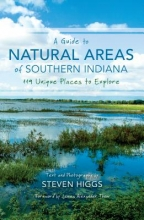 Higgs, Steven A Guide to Natural Areas of Southern Indiana