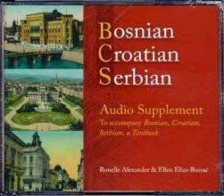 Alexander, Ronelle,   Elias-Bursac, Ellen Bosnian, Croatian, Serbian Audio Supplement