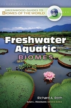 Richard A. Roth Freshwater Aquatic Biomes