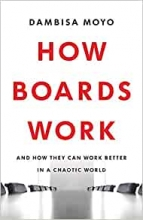 Dambisa Moyo , How Boards Work