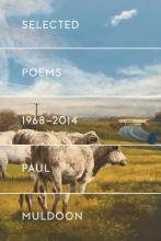 Muldoon, Paul Selected Poems, 1968-2014