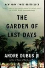 Dubus, Andre, III The Garden of Last Days
