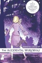 Cassidy, Dakota The Accidental Werewolf