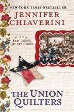 Chiaverini, Jennifer The Union Quilters