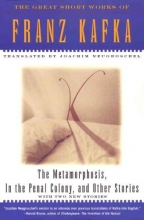 Kafka, Franz The Metamorphosis, in the Penal Colony, and Other Stories