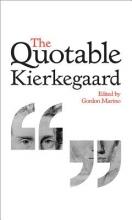 Soren Kierkegaard The Quotable Kierkegaard