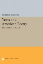 Diggory, T Yeats and American Poetry - The Tradition of the Self