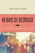 Alicia Britt Chole 40 Days of Decrease