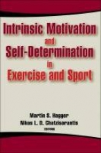 Hagger, Martin Intrinsic Motivation and Self-determination in Exercise and Sport
