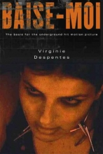 Despentes, Virginie Baise-Moi/Rape Me