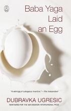 Ugresic, Dubravka Baba Yaga Laid an Egg