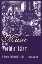 Shiloah, Amnon Music in the World of Islam