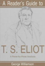 Williamson, George A Reader`s Guide to T.S. Eliot